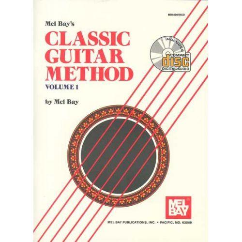 MEL BAY BAY MEL - CLASSIC GUITAR METHOD VOLUME 1 + CD - GUITAR
