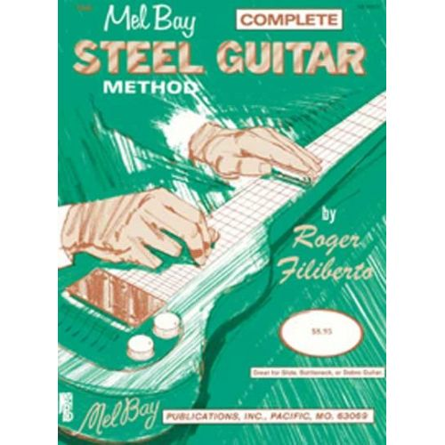MEL BAY FILIBERTO ROGER - COMPLETE STEEL GUITAR METHOD - GUITAR
