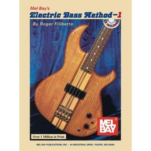 MEL BAY FILIBERTO ROGER - ELECTRIC BASS METHOD VOLUME 1 + CD - ELECTRIC BASS
