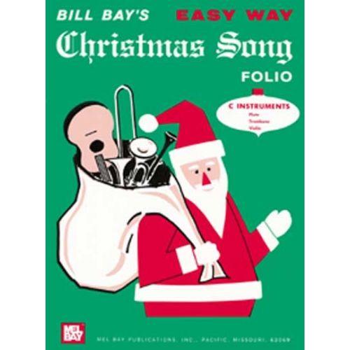 MEL BAY BAY WILLIAM - EASY WAY CHRISTMAS SONG FOLIO - C INSTRUMENTS