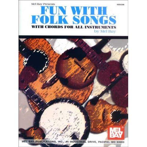 MEL BAY BAY MEL - FUN WITH FOLK SONGS - FRETTED