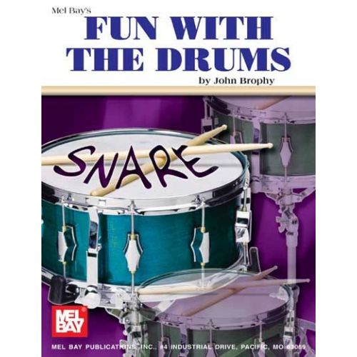 MEL BAY BROPHY JOHN - FUN WITH THE DRUMS - DRUM