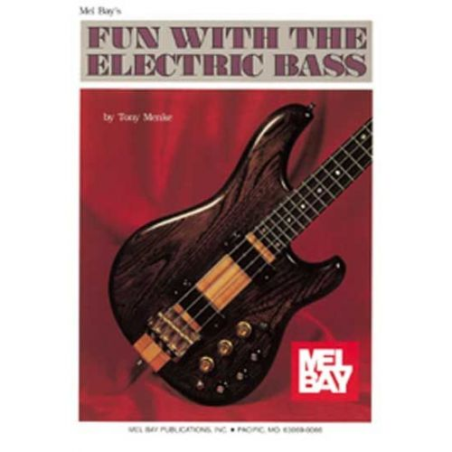 MEL BAY MENKE TONY - FUN WITH THE ELECTRIC BASS - ELECTRIC BASS