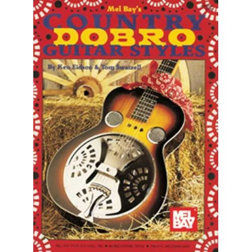 MEL BAY EIDSON KEN - COUNTRY DOBRO GUITAR STYLES - GUITAR