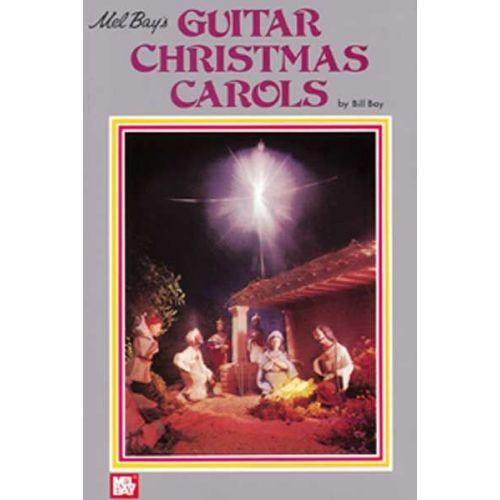 MEL BAY BAY WILLIAM - GUITAR CHRISTMAS CAROLS - GUITAR