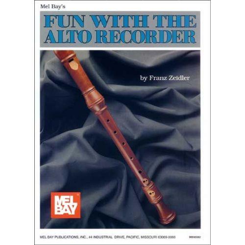 MEL BAY ZEIDLER FRANZ - FUN WITH THE ALTO RECORDER - RECORDER