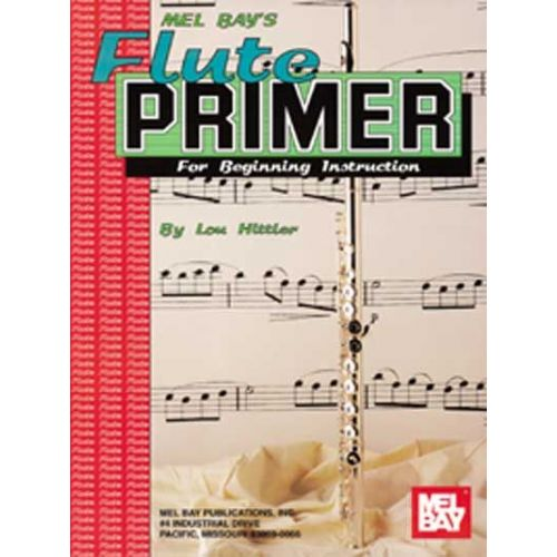 MEL BAY HITTLER LOUIS - FLUTE PRIMER FOR BEGINNING INSTRUCTION - FLUTE
