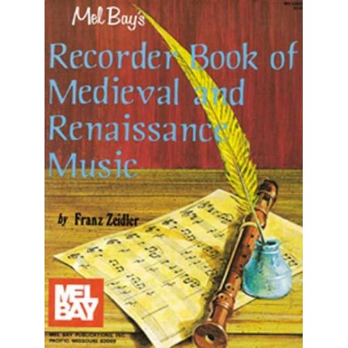 MEL BAY ZEIDLER FRANZ - RECORDER BOOK OF MEDIEVAL AND RENAISSANCE MUSIC - RECORDER