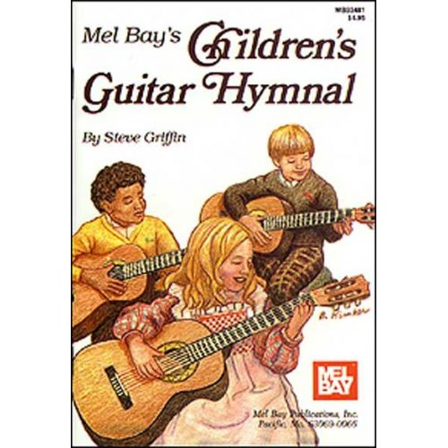MEL BAY GRIFFIN STEVE - CHILDREN'S GUITAR HYMNAL - GUITAR
