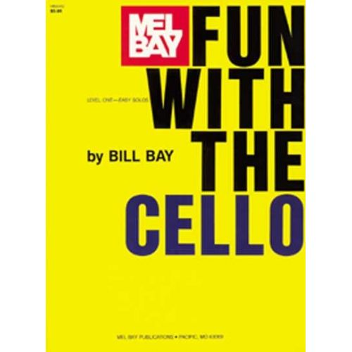 MEL BAY BAY WILLIAM - FUN WITH - CELLO