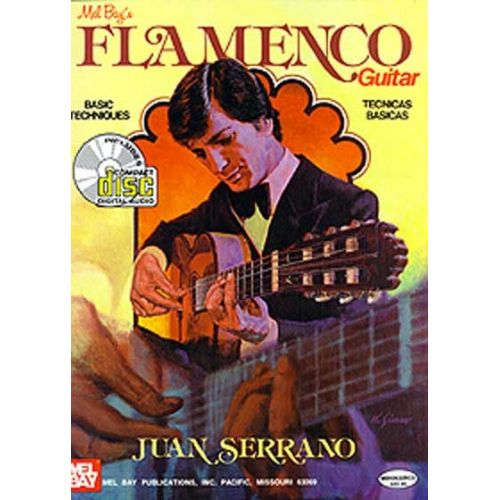 MEL BAY SERRANO JUAN - FLAMENCO GUITAR BASIC TECHNIQUES + ONLINE AUDIO - GUITAR