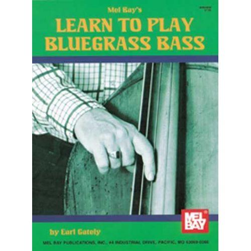 MEL BAY GATELY EARL - LEARN TO PLAY BLUEGRASS BASS - UPRIGHT BASS