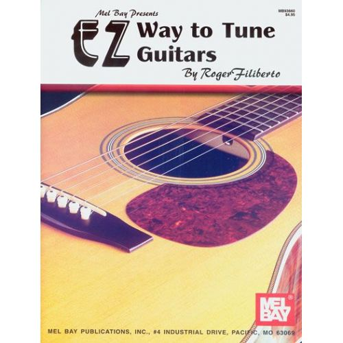 MEL BAY FILIBERTO ROGER - EZ WAY TO TUNE GUITARS - GUITAR