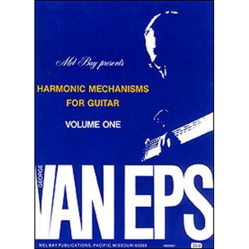 MEL BAY VAN EPS GEORGE - GEORGE VAN EPS HARMONIC MECHANISMS FOR GUITAR, VOLUME 1 - GUITAR