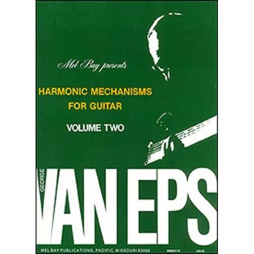 MEL BAY VAN EPS GEORGE - GEORGE VAN EPS HARMONIC MECHANISMS FOR GUITAR, VOLUME 2 - GUITAR