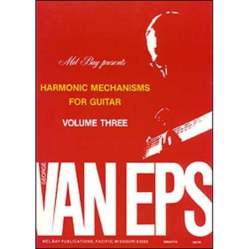 MEL BAY VAN EPS GEORGE - GEORGE VAN EPS HARMONIC MECHANISMS FOR GUITAR, VOLUME 3 - GUITAR