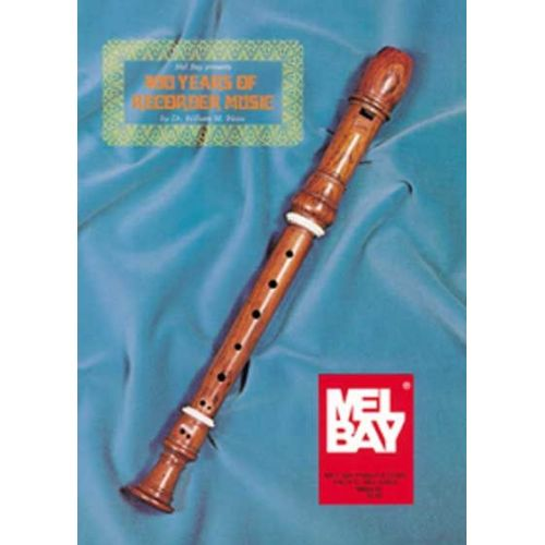 MEL BAY WILLIAM WEIß DR. - 400 YEARS OF RECORDER MUSIC - RECORDER