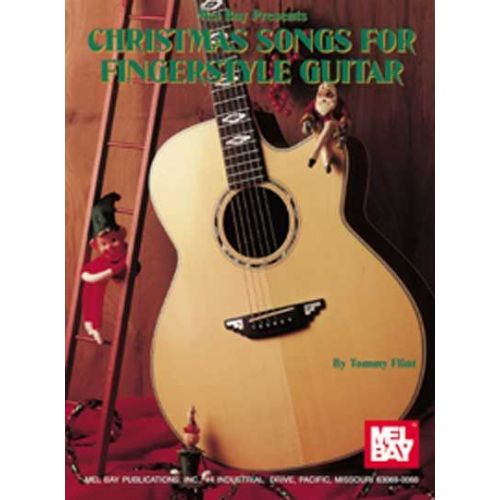 MEL BAY FLINT TOMMY - CHRISTMAS SONGS FOR FINGERSTYLE GUITAR - GUITAR
