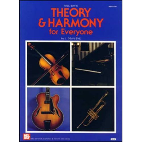 MEL BAY DEAN BYE L. - THEORY AND HARMONY FOR EVERYONE - ALL INSTRUMENTS