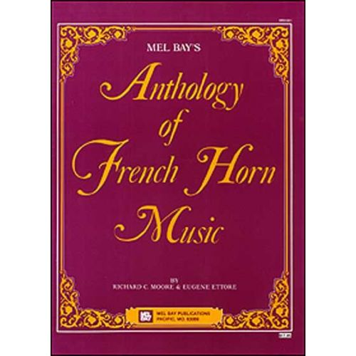 MEL BAY MOORE RICHARD C  - ANTHOLOGY OF FRENCH HORN MUSIC - FRENCH HORN