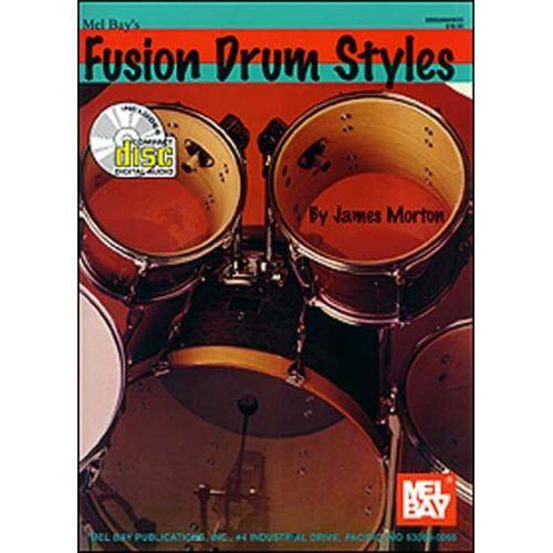 MEL BAY MORTON JAMES - FUSION DRUM STYLES + CD - DRUM SET