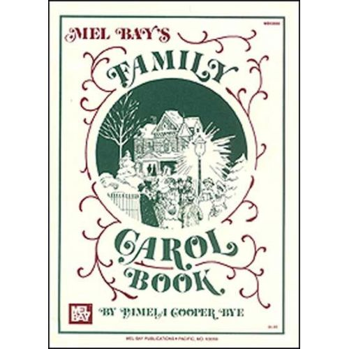MEL BAY COOPER BYE PAMELA - FAMILY CAROL BOOK - PIANO/VOCAL