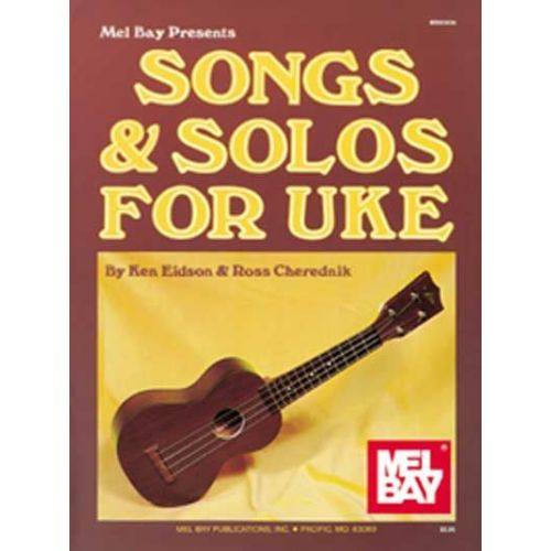 MEL BAY EIDSON KEN - SONGS AND SOLOS FOR UKE - UKULELE