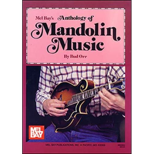 MEL BAY ORR BUD - ANTHOLOGY OF MANDOLIN MUSIC - MANDOLIN