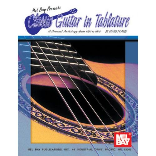 MEL BAY FRANCO DENNIS - CLASSIC GUITAR IN TABLATURE, VOLUME 1 - GUITAR