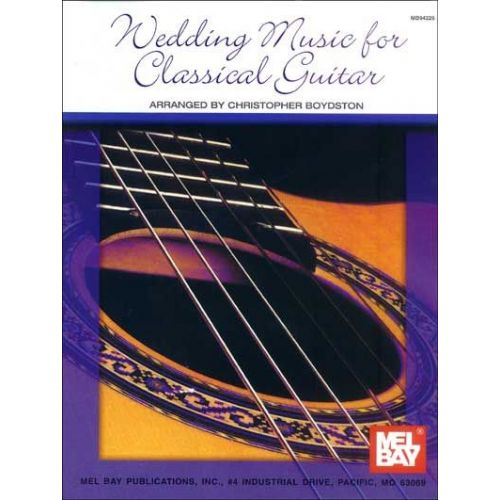 MEL BAY CHRISTOPHER BOYDSTON JAMES - WEDDING MUSIC FOR CLASSICAL GUITAR - GUITAR