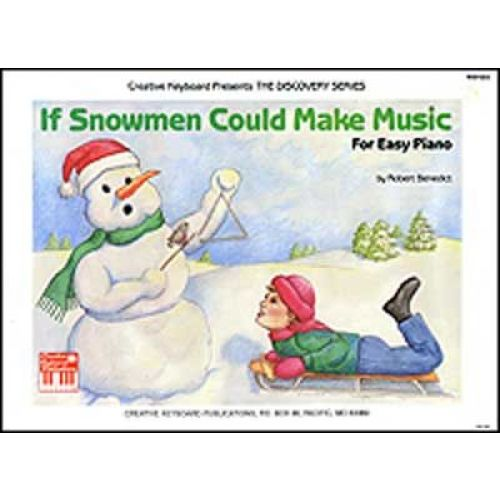 MEL BAY BENEDICT ROBERT - IF SNOWMEN COULD MAKE MUSIC - PIANO