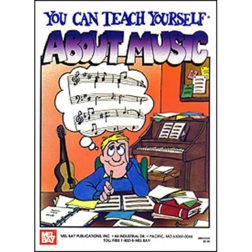 MEL BAY DEAN BYE L. - YOU CAN TEACH YOURSELF ABOUT MUSIC - ALL INSTRUMENTS