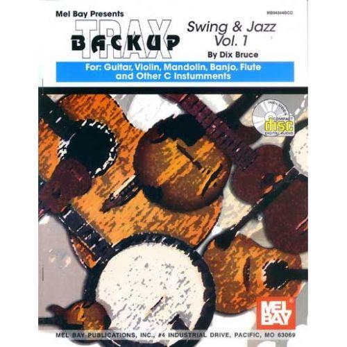 MEL BAY BRUCE DIX - BACKUP TRAX: SWING AND JAZZ FOR GUITAR, VIOLIN, MANDOLIN, BANJO, FLUTE AND C INSTRUMENTS