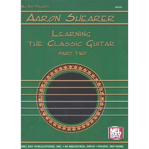 MEL BAY SHEARER AARONLEARNING THE CLASSIC GUITAR PART 2 - GUITAR