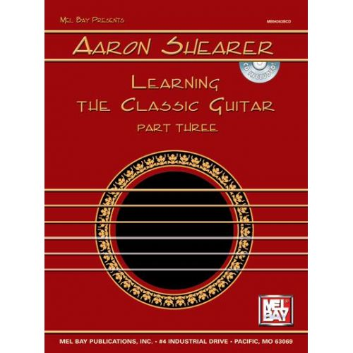 MEL BAY SHEARER AARON - LEARNING THE CLASSIC GUITAR PART 3 + CD - GUITAR