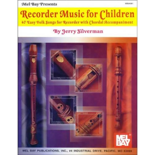 MEL BAY SILVERMAN JERRY - RECORDER MUSIC FOR CHILDREN - RECORDER