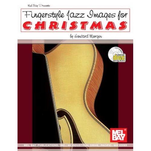 MEL BAY MORGEN HOWARD - FINGERSTYLE JAZZ IMAGES FOR CHRISTMAS + CD - GUITAR