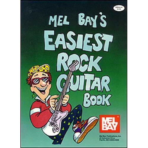 MEL BAY BAY WILLIAM - EASIEST ROCK GUITAR BOOK - GUITAR