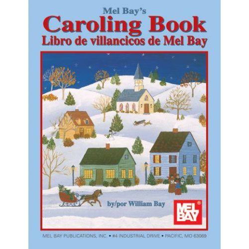 MEL BAY BAY WILLIAM - MEL BAY'S CAROLING BOOK, ENGLISH AND SPANISH EDITION - VOCAL