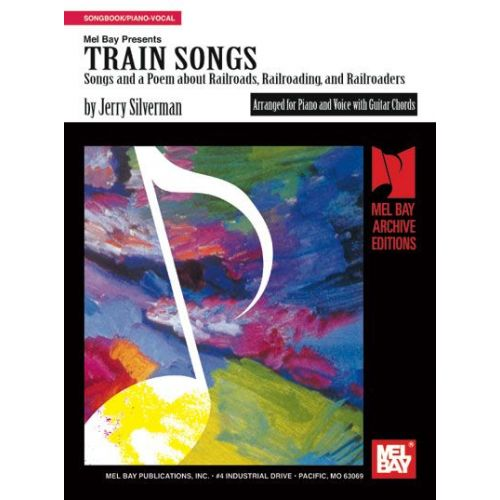 MEL BAY SILVERMAN JERRY - TRAIN SONGS - PIANO/VOCAL
