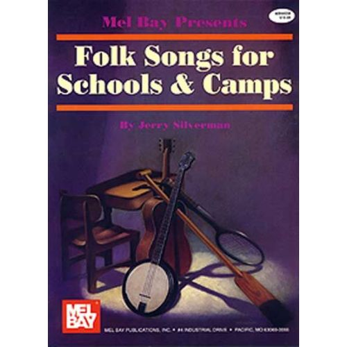 MEL BAY SILVERMAN JERRY - FOLK SONGS FOR SCHOOLS AND CAMPS - VOCAL