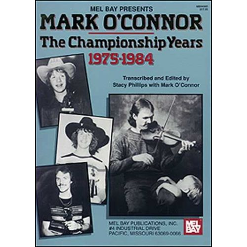 MEL BAY O'CONNOR MARK - MARK O'CONNOR - THE CHAMPIONSHIP YEARS - FIDDLE