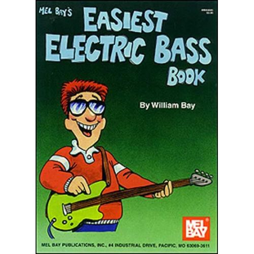MEL BAY BAY WILLIAM - EASIEST ELECTRIC BASS BOOK - ELECTRIC BASS