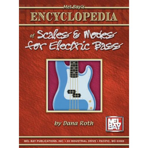MEL BAY ROTH DANA - ENCYCLOPEDIA OF SCALES AND MODES FOR ELECTRIC BASS - ELECTRIC BASS