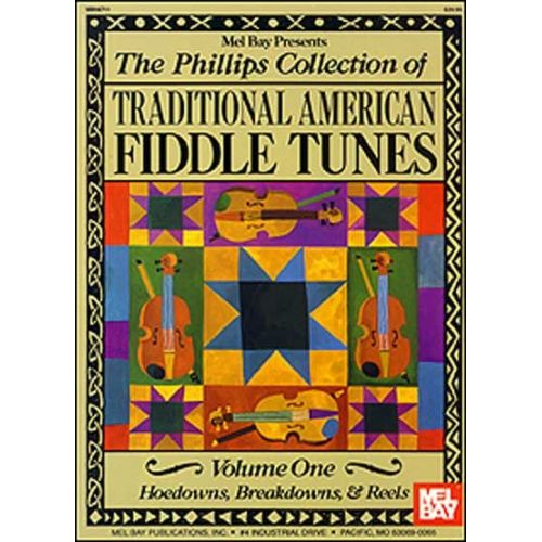 MEL BAY PHILLIPS STACY - THE PHILLIPS COLLECTION OF TRADITIONAL AMERICAN FIDDLE TUNES VOL 1 - FIDDLE