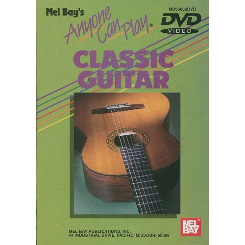 MEL BAY BOLT BEN - ANYONE CAN PLAY CLASSIC GUITAR - GUITAR