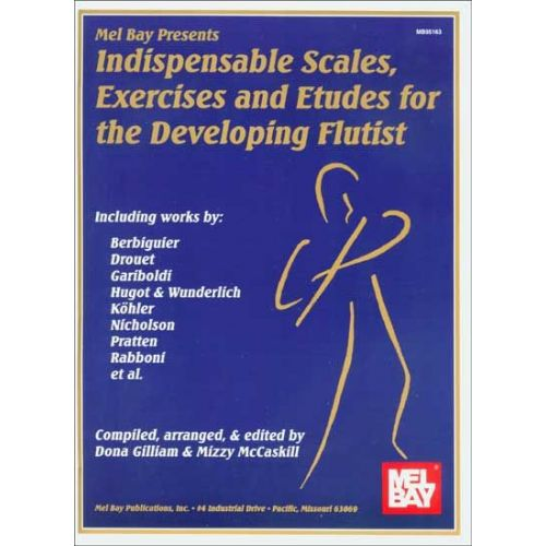 MEL BAY MCCASKILL MIZZY - INDISPENSABLE SCALES, EXERCISES AND ETUDES FOR THE DEVELOPING FLUTIST - FLUTE
