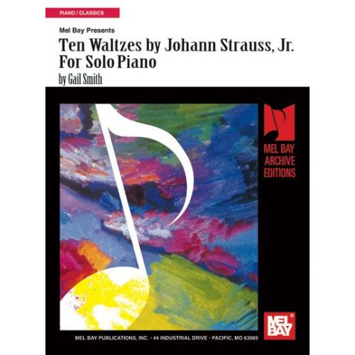 MEL BAY STRAUSS JOHANN - TEN WALTZES BY JOHANN STRAUSS, JR. FOR SOLO PIANO - KEYBOARD