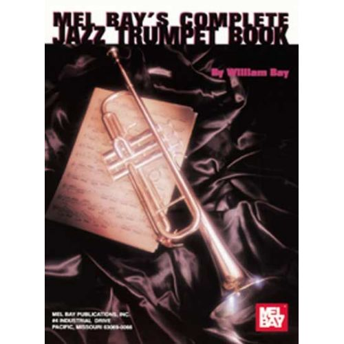 MEL BAY BAY WILLIAM - COMPLETE JAZZ TRUMPET BOOK - TRUMPET