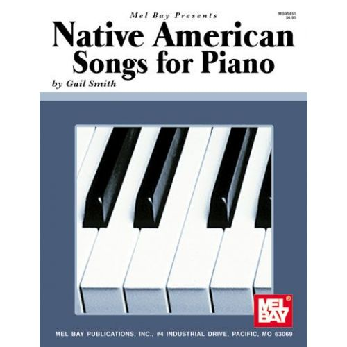 MEL BAY SMITH GAIL - NATIVE AMERICAN SONGS FOR PIANO SOLO - PIANO